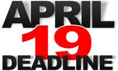 April 19 Deadline