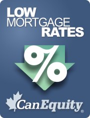 Low mortgage rates, CanEquity