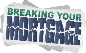 breaking your mortgage